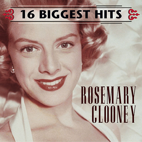 16 Biggest Hits by Rosemary Clooney
