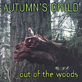 Out Of The Woods by Autumn's Child