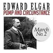 Pomp and Circumstance, March No. 2 by Edward Elgar