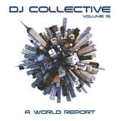 DJ Collective: A World Report, Vol. 15 by Various Artists