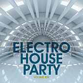 Electro House Party, Vol. 10 by Various Artists