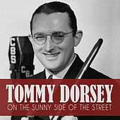 On the Sunny Side of the Street von Tommy Dorsey