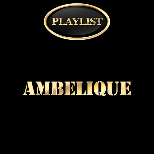 Amberlique Playlist by Ambelique
