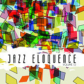 Jazz Eloquence, Vol. 12 by Various Artists