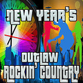 New Year's Outlaw Rockin' Country by Various Artists