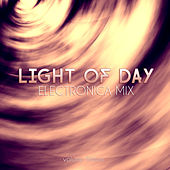 Light of Day: Electronica Mix, Vol. 15 by Various Artists