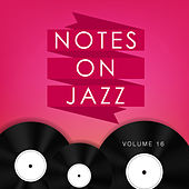 Notes on Jazz, Vol. 16 by Various Artists