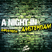 A Night in Amsterdam By Baramuda (ADE Special) by Various Artists
