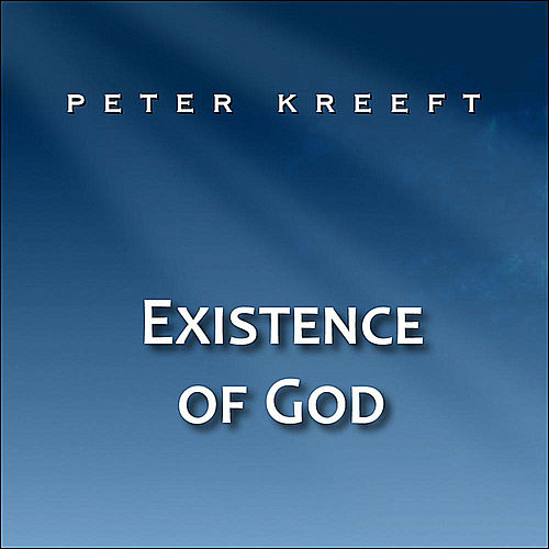 Existence of God by Peter Kreeft
