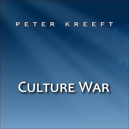Culture War by Peter Kreeft