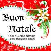 Buon Natale (Canti e canzoni natalizie della tradizione italiana) by Various Artists