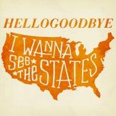 I Wanna See the States by Hellogoodbye
