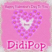 Happy Valentine's Day to You by Didi Pop