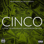 Cinco (feat. Quentin Brown & Big Duce) by C.Stone the Breadwinner