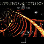New World Chaos by Nubian Mindz
