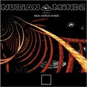 New World Chaos by Nubian Mindz
