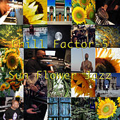 Sun Flower Jazz by Chill Factor 5