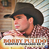Siempre Pensando en Ti by Bobby Pulido