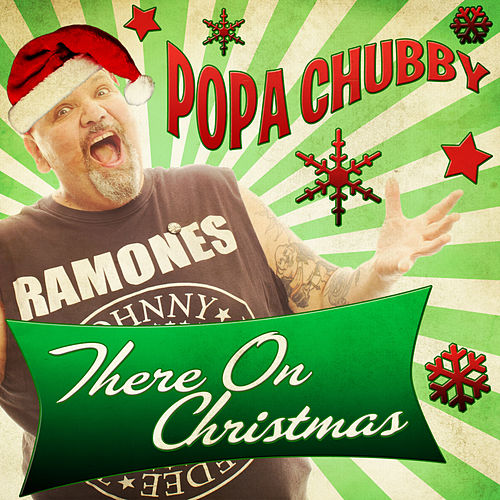 There on Christmas - Single by Popa Chubby