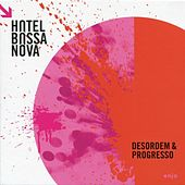 Desordem & Progresso by Hotel Bossa Nova