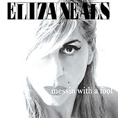 Messin With a Fool by Eliza Neals