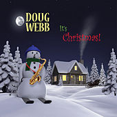 It's Christmas! by Doug Webb