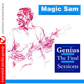 Genius - The Final Sessions (Digitally Remastered) by Magic Sam