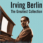 Irving Berlin: The Greatest Collection by Various Artists