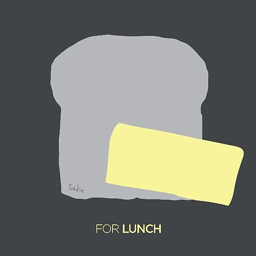 For Lunch by Bread & Butter