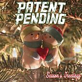 Season's Greetings by Patent Pending