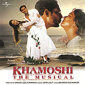 Khamoshi- The Musical by Various Artists