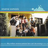 Fifty Million Reverse Osmosis Fans Can't Be Wrong by Reverse Osmosis