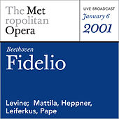 Beethoven: Fidelio (January 6, 2001) by Metropolitan Opera