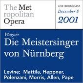 Wagner: Die Meistersinger von Nurnberg (December 8, 2001) by Metropolitan Opera