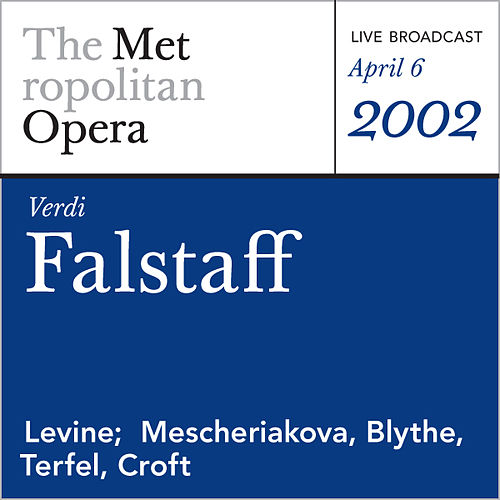 Verdi: Falstaff (April 6, 2002) by Metropolitan Opera