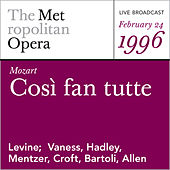 Mozart: Cosi fan tutte (February 24, 1996) by Metropolitan Opera