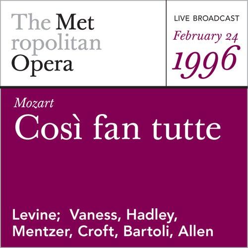 Mozart: Cosi fan tutte (February 24, 1996) by Metropolitan Opera