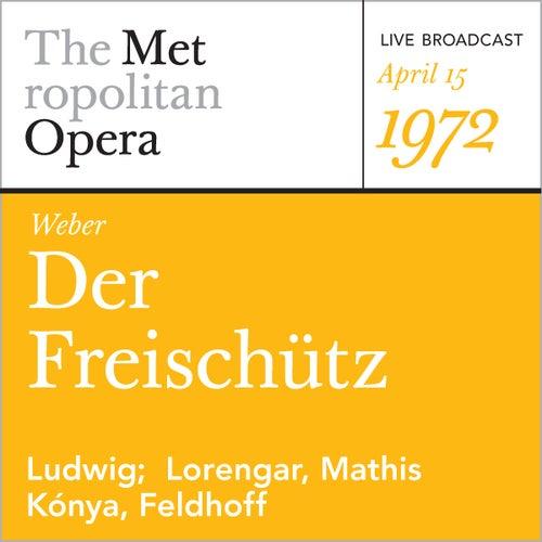 Weber: Der Freischutz (April 15, 1972) by Metropolitan Opera