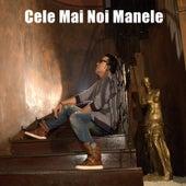 Cele Mai Noi Manele by Various Artists