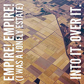 Empire! Empire! (I Was a Lonely Estate)/ Into It. Over It. [Split] by Various Artists