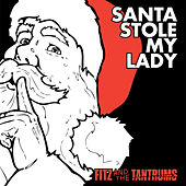 Santa Stole My Lady by Fitz and the Tantrums