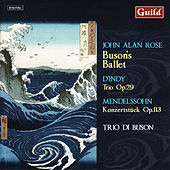 D'indy: Trio in B-Flat Major, Op.29 - Mendelssohn: Konzertstück in F Minor, Op.113 - Rose: Buson's Ballet by Trio di Buson