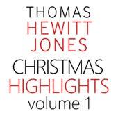 Thomas Hewitt Jones: Christmas Highlights, Vol. 1 by Various Artists