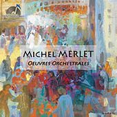 Merlet: Œuvres orchestrales by Various Artists