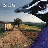 The Silos (Bonus Track Version) by The Silos