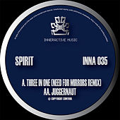 Three in One (Need for Mirrors Remix) / Juggernaut by Spirit