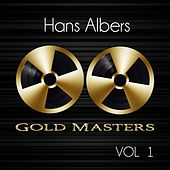 Gold Masters: Hans Albers, Vol. 1 by Hans Albers