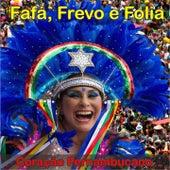 Fafá, Frevo e Folia (Coração Pernambucano) by Fafá De Belém