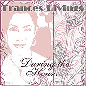 During the Hours by Frances Livings