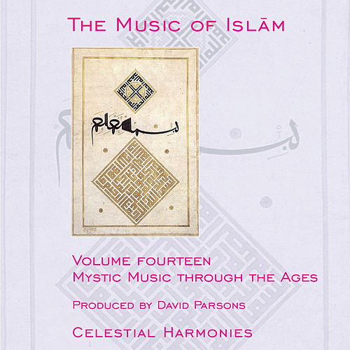 Music of Islam, Vol. 14: Mystic Music Through Ages by Various Artists